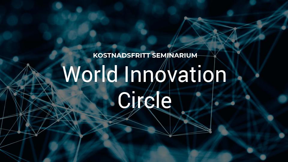 LEAPS leder World Innovation Circle i Växjö